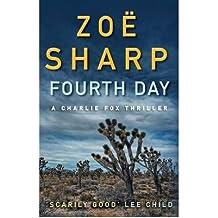 [(Fourth Day)] [Author: Zoe Sharp] published on (May, 2010)