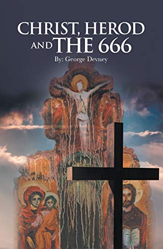 Christ, Herod and the 666 (English Edition)