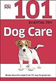 101 Essential Tips Dog Care
