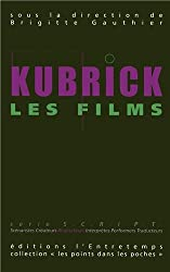 KUBRICK, LES FILMS
