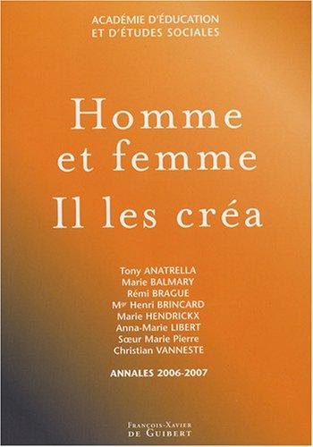 Homme et femme Il les créa par Tony Anatrella, Nicolas Aumonier, Marie Balmary, Rémi Brague, Collectif