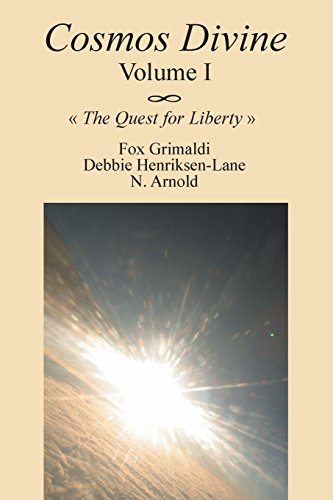 Cosmos Divine Volume I: The Quest for Liberty