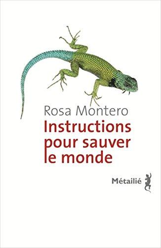 Instructions pour sauver le monde par Rosa Montero