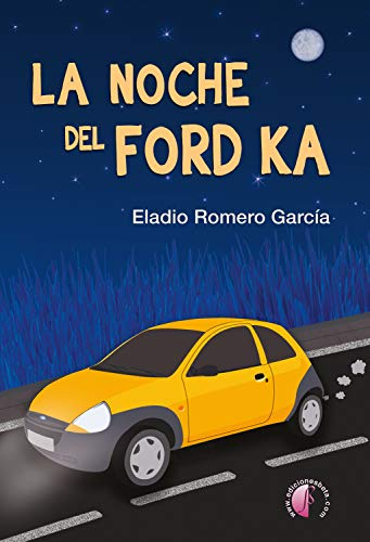 La noche del Ford Ka (Novela) eBook: Eladio Romero García: Amazon ...