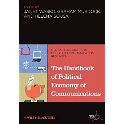 The Handbook of Political Economy of Communications