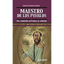 Maestro de los pueblos. Una teología de Pablo, el apóstol
