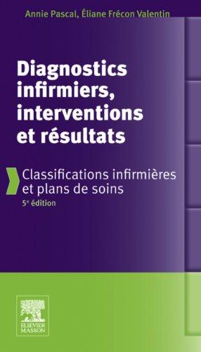 Télécharger en ligne Diagnostics infirmiers, interventions et résultats: Classifications infirmières et plans de soins epub pdf