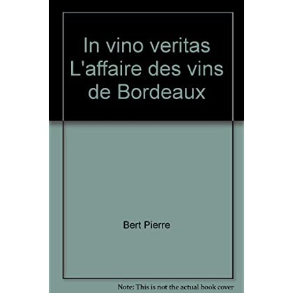 In vino veritas L'affaire des vins de Bordeaux