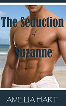 The Seduction of Suzanne by [Hart, Amelia]