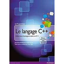 Le langage C++ : Initiez-vous à la programmation en C++ - Édition mise à jour avec la norme C++11