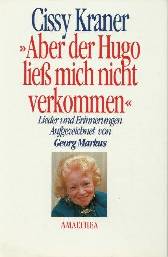 ' Aber der Hugo ließ mich nicht verkommen&#39...