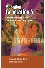Managing Generation Y: Global Citizens Born in the Late Seventies and Early Eighties Taschenbuch