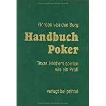 Handbuch Poker: Texas Hold'em spielen wie ein Profi (Spiele-Bibliothek)