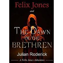 Felix Jones and The Dawn Of The Brethren