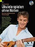 Ukulele spielen ohne Noten - arrangiert für Ukulele mit CD [Noten / Sheetmusic] Komponist: Gutmann Petra
