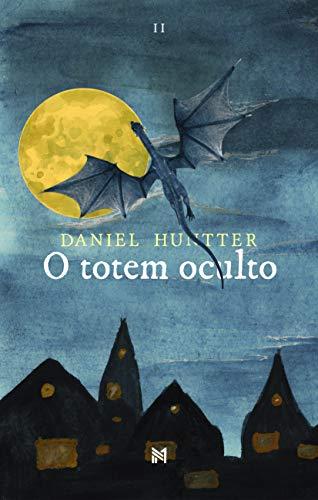 O Totem Oculto (Trilogia Triora Livro 2) (Portuguese Edition) por Daniel Huntter