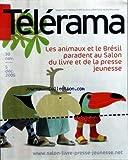 Telecharger Livres TELERAMA No 2915 du 23 11 2005 LES ANIMAUX ET LE BRESIL PARADENT AU SALON DU LIVRE ET DE LA PRESSE JEUNESSE (PDF,EPUB,MOBI) gratuits en Francaise