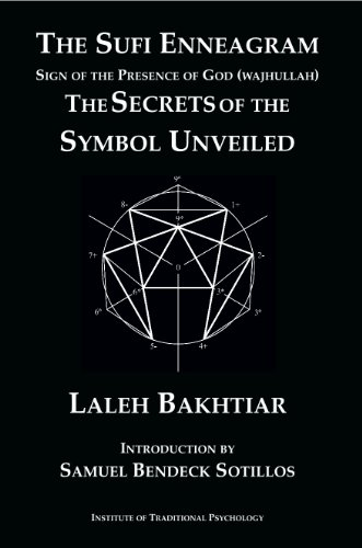 The Sufi Enneagram: Sign of the Presence of God (Wajhullah): The Secrets of the Symbol Unveiled por Laleh Bakhtiar