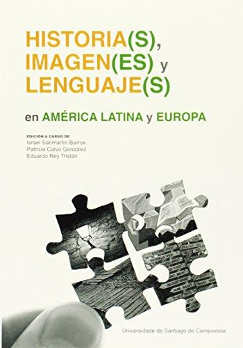 OP/339-Historia(s), Imagen(es) y Lenguaje(s) en AMERICA LATINA y EUROPA por Israel Sanmartín Barros