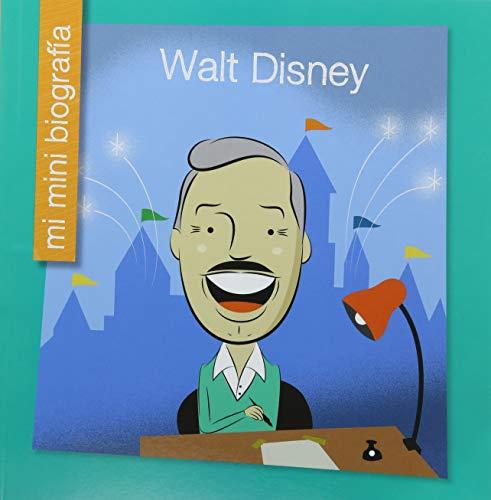 Walt Disney Sp (Mi Mini Biografia / My Itty-Bitty Bio) por Emma E. Haldy