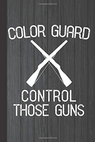 Color Guard Control Those Guns: Color Guard Study Notebook Planner, Students Lined Journal, Special Writing Workbook or Diary por Scott Jay Publishing