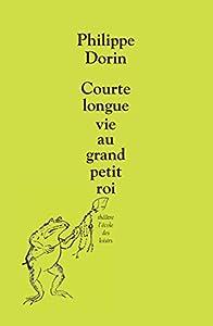 """Afficher """"Courte longue vie au grand petit roi"""""""