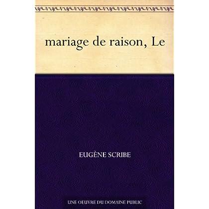mariage de raison, Le