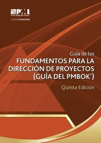 Guía de Los Fundamentos Para La Dirección de Proyectos (Guía del Pmbok) Quinta Edición (Pmbok#174; Guide) (Guia Del Pmbok)