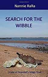 Search for the Wibble: A tale of Grandad's Magic Dust