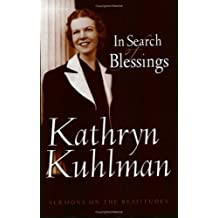 In Search Of Blessings: Sermons On The Beatitudes by Kathryn Kuhlman (2001-08-01)