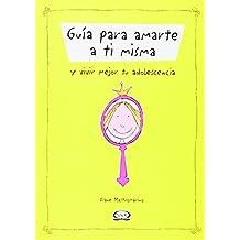 Guia Para Amarte A Ti Misma (Libro Regalo)