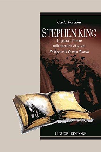 Stephen King: La paura e lorrore nella narrativa di genere  Prefazione di Romolo Runcini (Teorie e oggetti della letteratura)