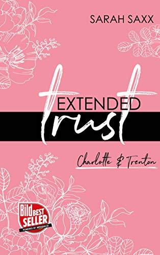 EXTENDED trust: Charlotte & Trenton von [Saxx, Sarah]