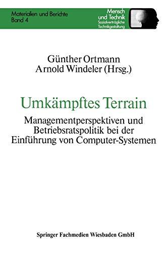 Umkämpftes Terrain. Managementperspektiven und Betriebsratspolitik bei der Einführung von Computer-Systemen