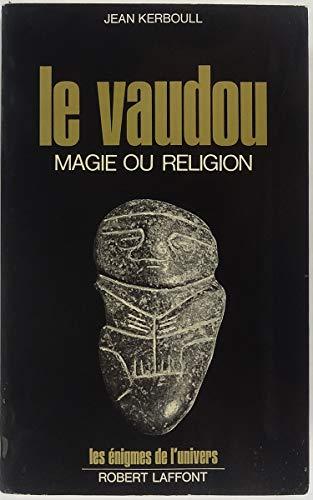 Le vaudou, magie ou religion? par Jean Kerboull