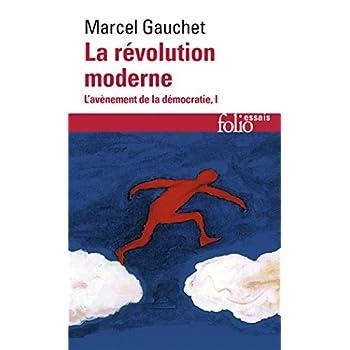 L'avènement de la démocratie, I:La révolution moderne