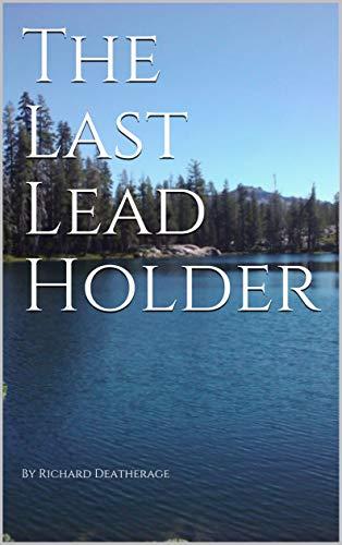The Last Lead Holder (English Edition)