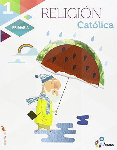 Religión Católica 1º Primaria (Ágape) - 9788426398635