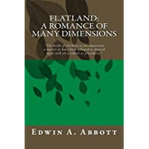 """Flatland: A Romance of Many Dimensions: A first-rate fictional introduction to the concept of the multiple dimensions of space. """"Instructive, ... to the imagination."""" ? Mathematics Teacher."""