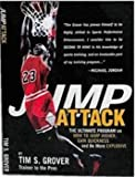 Jump Attack: the Ultimate Program On How to Jump Higher and be More Explosive by Tim S. Grover (2002-06-01)