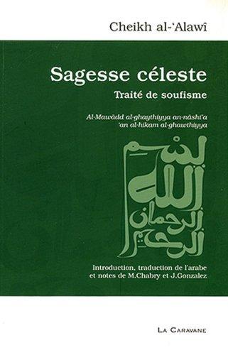 Sagesse céleste - Traité de soufisme par Cheikh Al 'Alawi
