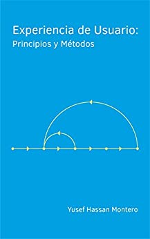 Experiencia De Usuario: Principios Y Métodos por Yusef Hassan Montero epub