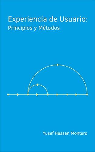 Experiencia de Usuario: Principios y Métodos por Yusef Hassan Montero