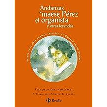 Andanzas de maese Pérez el organista y otras leyendas (Castellano - A Partir De 10 Años - Andanzas)