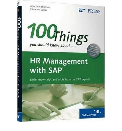 [(100 Things You Should Know About SAP ERP HCM )] [Author: A. Bhutoria] [Nov-2010] par A. Bhutoria