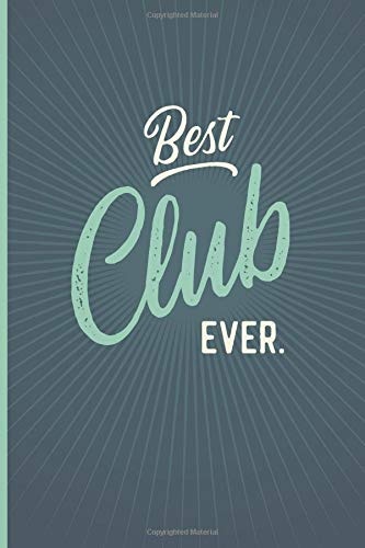 Best Club Ever - Notebook • Journal • Diary: Small but great gift for groups, teams and crews I 120 lined pages for personal notes I Oldschool bluegrey