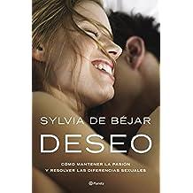 Deseo: Cómo mantener la pasión y resolver las diferencias sexuales