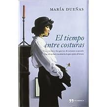 El tiempo entre costuras (TH Novela) de Dueñas, María (2009) Tapa dura