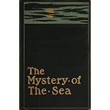 The Mystery of the Sea (English Edition)