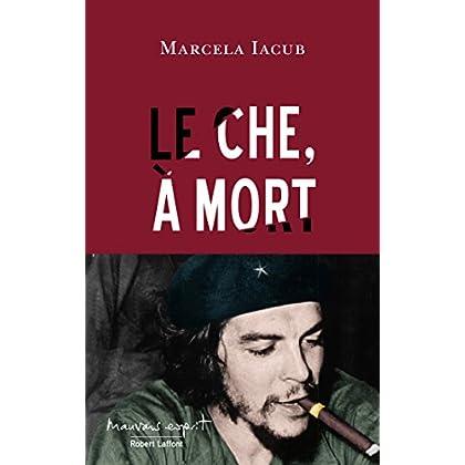 Le Che, à mort (Mauvais esprit)